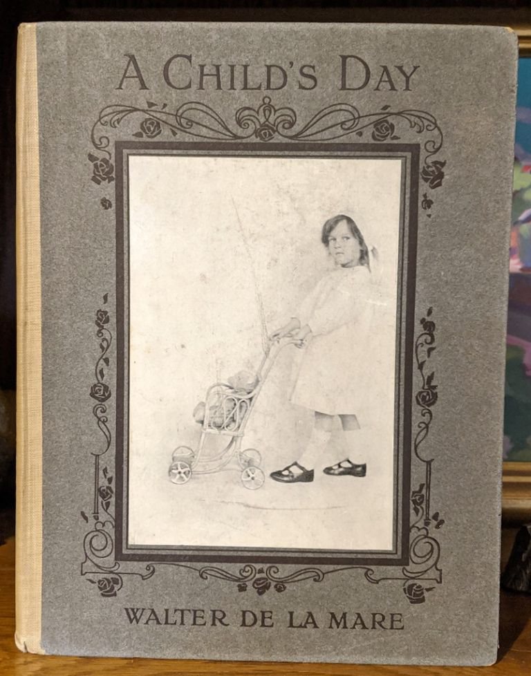 A Child's Day. A Book of Rhymes. Pictures by Carine and Will Cadby. Walter De La Mare.