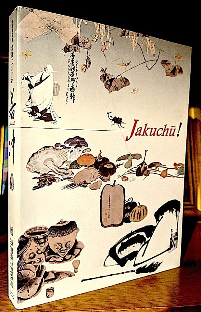 Jakuchu! Special Exhibition: 200th Anniversary of Jakuchu's Death. Kano Hiroyuki, written and.