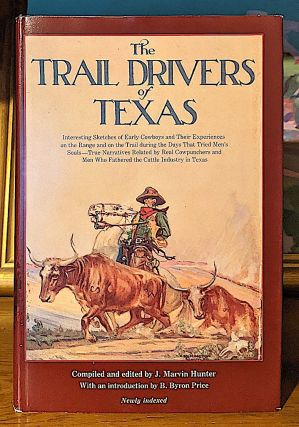 The Trail Drivers of Texas. -- Interesting Sketches of Early Cowboys and Their Experiences on the...