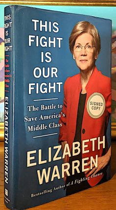 This Fight is Our Fight. -- The Battle to Save America's Middle Class. Elizabeth Warren
