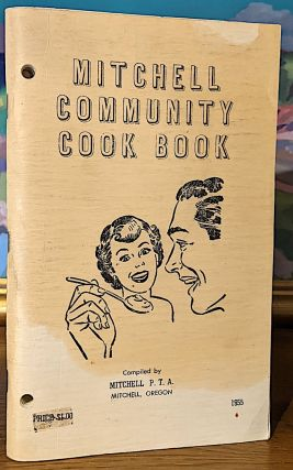 Mitchell [Oregon] Community Cook Book. Mitchell P. T. A