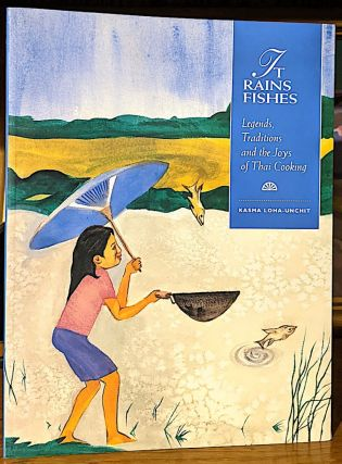 It Rains Fishes. Legends, Traditions and the Joys of Thai Cooking