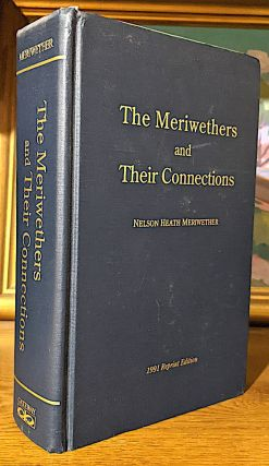 The Meriwethers and Their Connections. Nelson Heath Meriwether