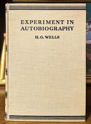 Experiment in Autobiography. Discoveries and Conclusions of a Very Ordinary Brain (Since 1866)