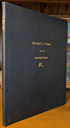 United Fly Tyers 1970 Roundtable. January - December (9 issues - published monthly excepting the...