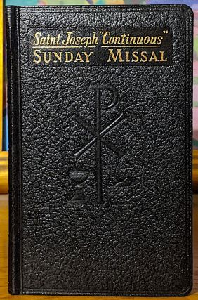 Saint Joseph Continuous. Sunday Missal: A Simplified and Continuous Arrangement of The Mass for All Sundays and Feast Days with a Treasury of Prayers. Confraternity Version