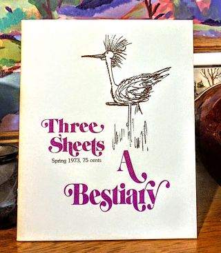 A Bestiary. Three Sheets. Spring 1973, Number 6. Roy Scheele, Marion Montgomery Robert Beum, Ed...