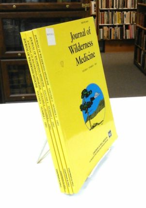 Journal of Wilderness Medicine (Volume 4, Numbers 1-4, 1993). Paul S. Auerbach, Oswald Oesz