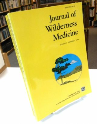 Journal of Wilderness Medicine (Volume 5, Numbers 1-4, 1994). Paul S. Auerbach, Oswald Oesz