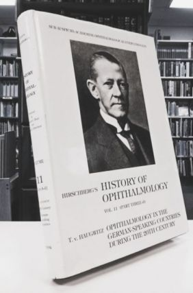 History of Ophthalmology Vol. Eleven (Part Three-d). T. V. Haugwitz: Opthalmology in...