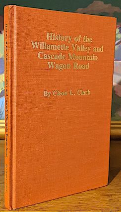 History of Willamette Valley and Cascade Mountain Wagon Road