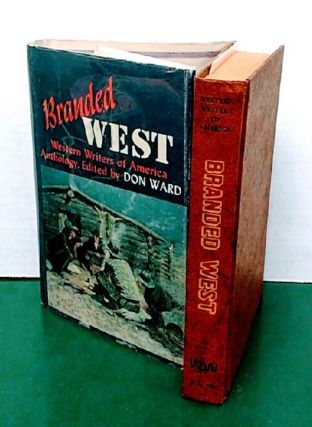 Branded West; Western Writers of America Anthology. Don Ward