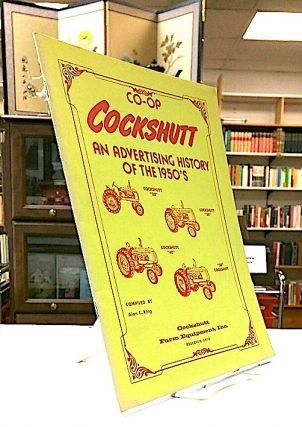CO-OP COCKSHUTT. An Advertising History of the 1950's. Alan C. King