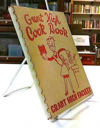 """Teachers Can Cook"" - Grant High School Cook Book. Volume 1. Grant High School Faculty"