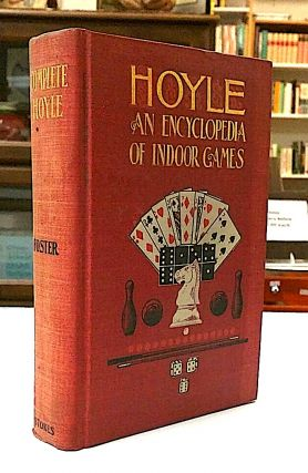 Foster's Complete Hoyle. An Encyclopedia of All the Indoor Games Played at the Present Day with...