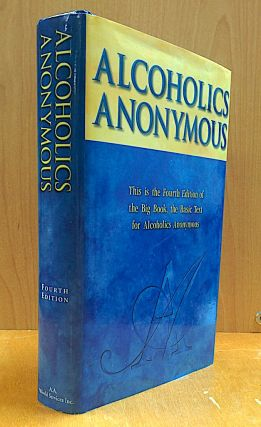 Alcoholics Anonymous; The Story of How Many Thousands of Men and Women Have Recovered From...