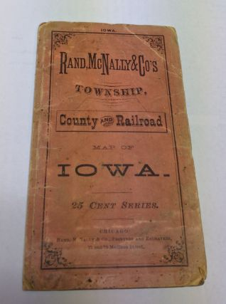 Rand McNally & Co's Township, County and Railroad Map of Iowa. 25 Cent Series. Rand McNally, Co