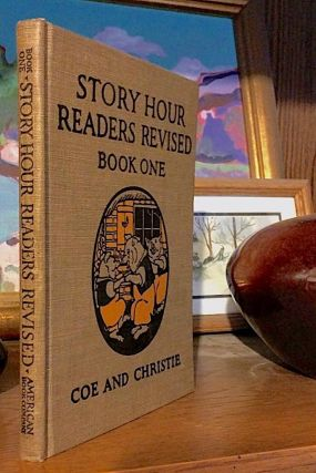 Story Hour Readers Revised. Book One. illustrated by F. W. Richardson and Ruth Hallock. Ida Coe,...