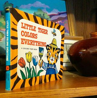 Little Tiger Colors Everything. A Golden Tiger Book. Pictures by J.P. Miller. Kathleen N. Daly