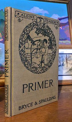Aldine Readers Primer. Illustrated by Margaret Ely Webb. Catherine T. Bryce, Frank E. Spaulding.