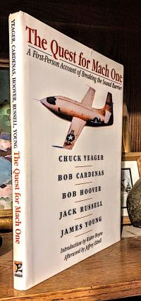 A First Person Account of Breaking the Sound Barrier. The Quest for Mach One. From Oral History Interviewers. Chuck Yeager, Jack Russell, Bob Hoover, Bob Cardenas, James Young.