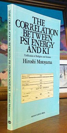 The Correlation Between PSI Energy and KI. Unification of Religious and Science. Hiroshi Motoyama