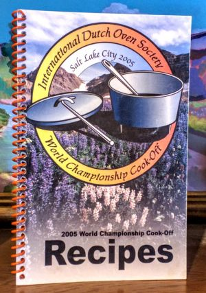 International Dutch Oven Society Wolrd Championship Cook-Off Salt Lake City 2005. International...