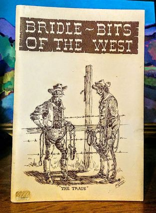 Bridle ~ Bits of the West. A Comprehensive Guide for the Collector with Pricing. Illustrated by...