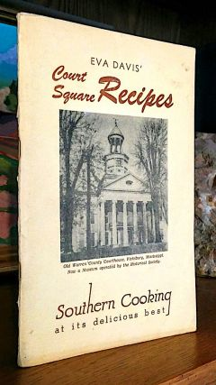 Court Square Recipes. Southern Cooking at its delicious best. Eva Davis.