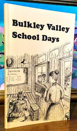 Bulkley Valley School Days [ British Columbia