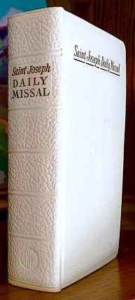 Saint Joseph Daily Missal. Official Prayer of the Catholic Church For the Celebration of Daily...