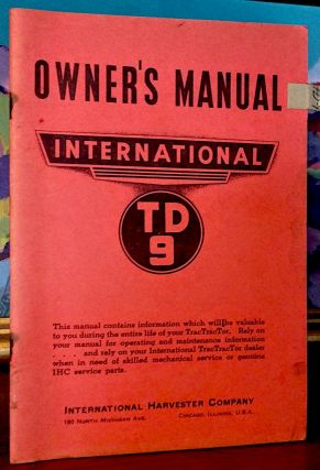 Owners Manual International TD 9. International Harvester Company.