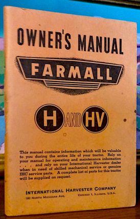 Owners Manual Farmall H and HV. International Harvester Company.