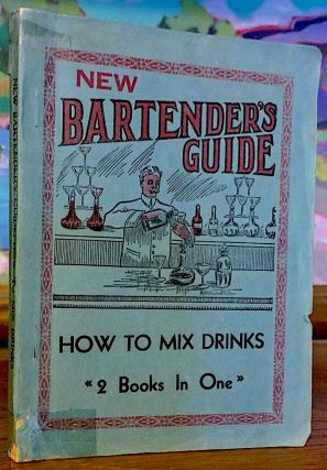 New Bartenders Guide. Telling How to Mix All the Standard and Popular Drinks Called For Everyday. 2 Books in One. -- [Book Two] The Up-To-Date Bartenders Guide. A Valuable Ready Reference Guide to the Art of Mixing Drinks. Containing All The Standard and Popular Drinks, With a Choice Selection of Appropriate Toasts. Charles S. Mahoney, Harry Montague.