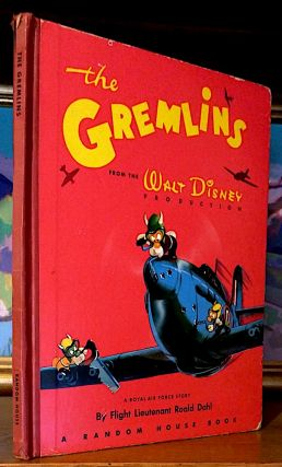The Gremlins. A Royal Air Force story by Flight Lieutenant Roald Dahl; From the Walt Disney...