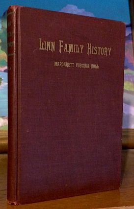 Linn Family History; Genealogical History of the Family of William Linn Who Came From Belfast,...