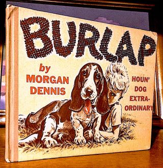 Burlap Houn' Dog Extraordinary. Morgan Dennis