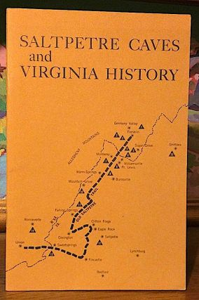Saltpetre Caves and Virginia History. Burton Faust