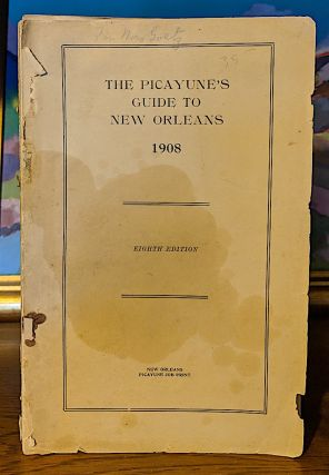 Picayunes's Guide to New Orleans 1908