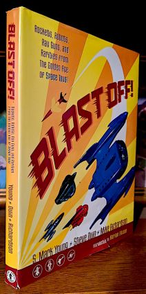 Blast Off. Rockets, Robots, Ray Guns, and Rarities from the Golden Age of Space Toys. S. Mark Young - Steve Duin - Mike Richardson, Harlan Ellison.