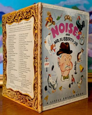 Noises and Mr. Flibberty-Jib. A Little Golden Book. Gertrude Crampton