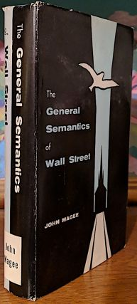 The General Semantics of Wall Street (illustrations by the author). John Magee.