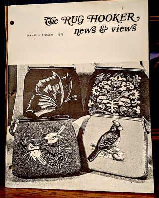 The Rug Hooker News & Views. January -- February, 1973 -- Volume 1, Number 2. Joan Mosimer
