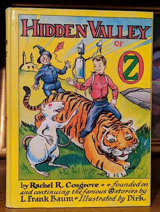Hidden Valley of Oz. Founded on and continuing the famous Oz stories by L. Frank Baum