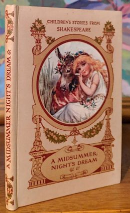 Children's Stories From Shakespeare. A Midsummer Nights Dream and Other Stories Told By. E....