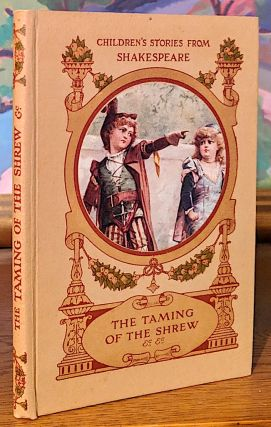 Children's Stories From Shakespeare. Taming of the Shrew and Other Stories Told By. E. Nesbit,...