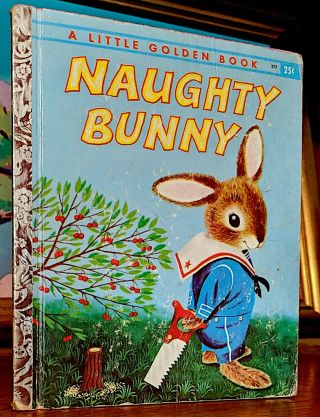 Naughty Bunny. A Little Golden Book. Stories and Pictures by Richard Scarry. Richard Scarry.