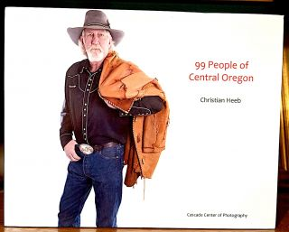 99 People of Central Oregon. Christian Heeb, photographer.