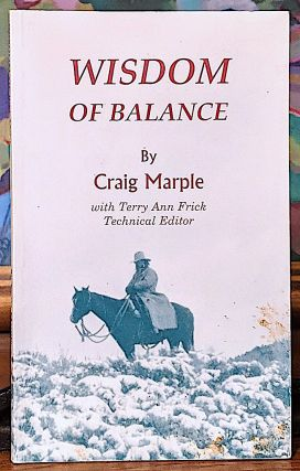 Wisdom of Balance. Craig Marple, with terry ann frick technical