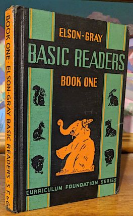 Basic Readers Book One. William H. Elson, William S. Gray.